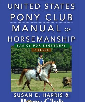 The-United-States-Pony-Club-Manual-of-Horsemanship-Basics-for-Beginners-D-Level-0