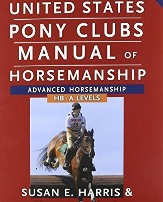 The-United-States-Pony-Clubs-Manual-of-Horsemanship-Book-3-Advanced-Horsemanship-HB-A-Levels-0